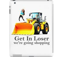 GET IN LOSER were going shopping iPad Case/Skin