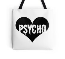 Psycho At Heart - Internet Tumblr Themed Typography  Tote Bag