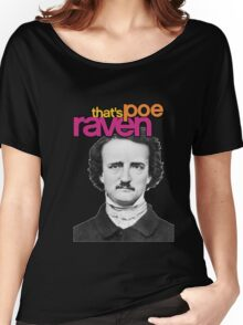 That's Poe Raven Women's Relaxed Fit T-Shirt