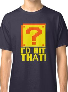 I'd Hit That Question Mark Video Game Geek Nerd Gamer Funny Humor Classic T-Shirt