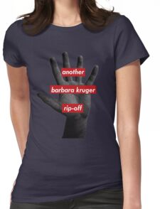 another barbara kruger rip-off Womens Fitted T-Shirt