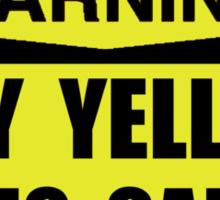 Warning Yell At Video Games Sticker