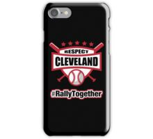 Respect Cleveland Rally Together Baseball iPhone Case/Skin