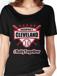Respect Cleveland Rally Together Baseball Women's Relaxed Fit T-Shirt