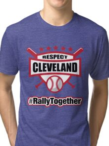 Respect Cleveland Rally Together Baseball Tri-blend T-Shirt