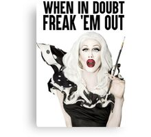 SHARON NEEDLES - WHEN IN DOUBT FREAK 'EM OUT Canvas Print