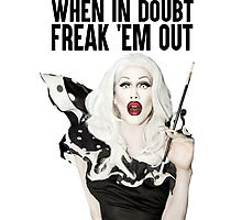 SHARON NEEDLES - WHEN IN DOUBT FREAK 'EM OUT Photographic Print
