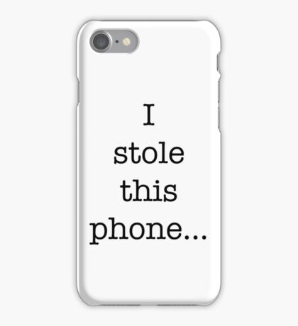 I Stole This Phone iPhone Case/Skin