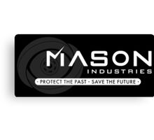 Timeless - Mason Industries: Protect & Save Canvas Print