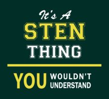 It's A STEN thing, you wouldn't understand !! by satro
