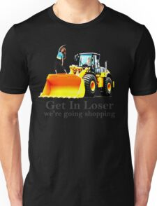 GET IN LOSER were going shopping Unisex T-Shirt