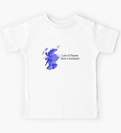 Lots of Planets Have a Scotland! Kids Tee
