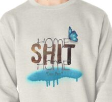 Home Shit Home - Chloe Price - Life is Strange Pullover