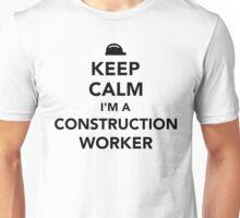 Keep calm I'm a construction worker Unisex T-Shirt