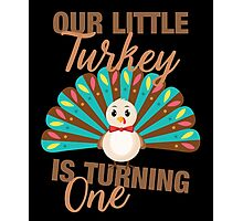 Our Little Turkey Is Turning One Cute Thanksgiving Photographic Print