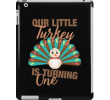 Our Little Turkey Is Turning One Cute Thanksgiving iPad Case/Skin