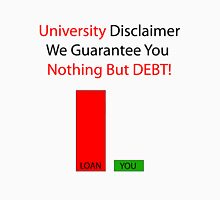 University Debt Unisex T-Shirt