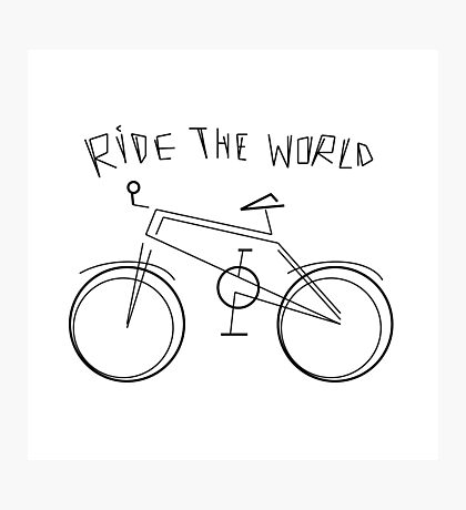 RIDE THE WORLD Photographic Print