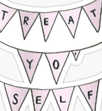 Treat yo selff Sticker