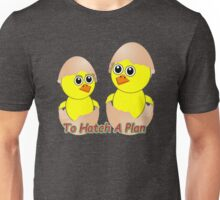 Chicks In Love To Hatch A Plan Unisex T-Shirt