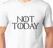 NOT TODAY -white Unisex T-Shirt