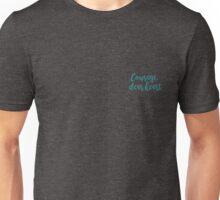 Courage, dear heart Unisex T-Shirt