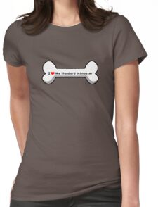 I Love My Standard Schnauzer  Womens Fitted T-Shirt