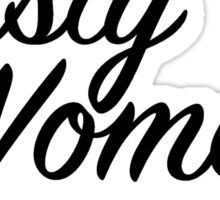 Nasty women get things done Sticker