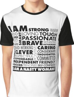 I Am A Nasty Woman! Graphic T-Shirt