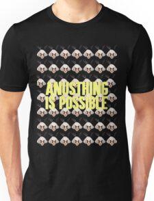 ALASKA THUNDERFUCK - ANUSTHING IS POSSIBLE Unisex T-Shirt