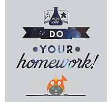 Do Your Homework! Photographic Print