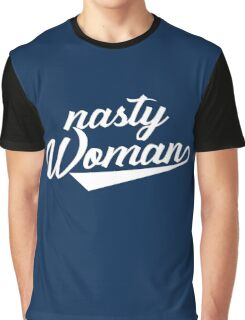 Nasty Woman Graphic T-Shirt