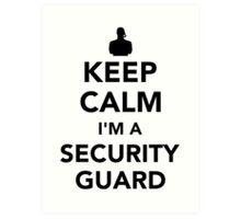 Keep calm I'm a security guard Art Print