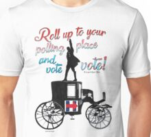 Roll up and vote Unisex T-Shirt