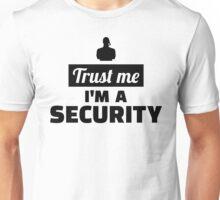 Trust me I'm a security Unisex T-Shirt