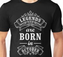 Legends Born in october Unisex T-Shirt