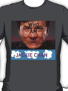 WHO AM IIIIIIII -Jackie Chan T-Shirt