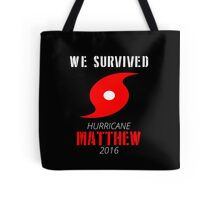 We Survived From Matthew Hurricane 2016 Tote Bag