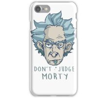 DON'T JUDGE, MORTY iPhone Case/Skin