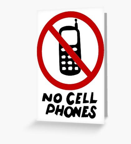 No Cell Phones Greeting Card