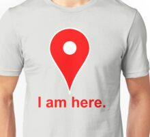 I am Here Unisex T-Shirt