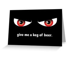 Gimme a Keg Greeting Card