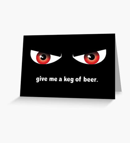 Gimme a Keg Greeting Card