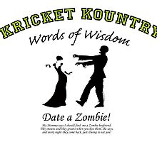KRICKET KOUNTRY WISDOM:  Date a ZOMBIE! by Kricket-Kountry