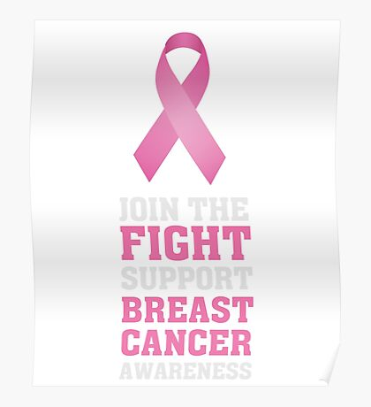 Join the fight - Support Breast Cancer Awareness T Shirt Poster