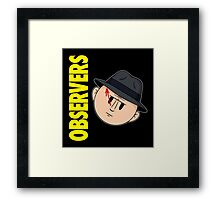 Who Observes the Observers? Framed Print