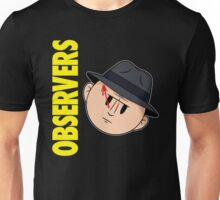 Who Observes the Observers? Unisex T-Shirt