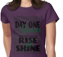 Day One Greenie - Rise and Shine Womens Fitted T-Shirt