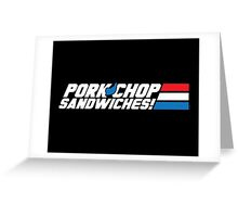 Pork Chop Sandwiches! Greeting Card