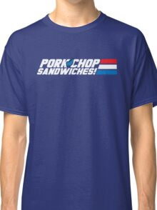 Pork Chop Sandwiches! Classic T-Shirt
